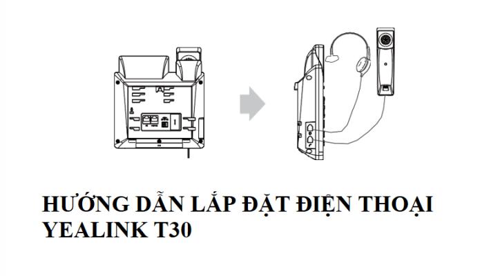 Hướng Dẫn Lắp Đặt và Sử Dụng Điện Thoại IP Phone Yealink SIP T30 T30P